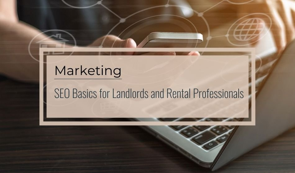 Marketing   SEO Basics for Landlords and Rental Professionals