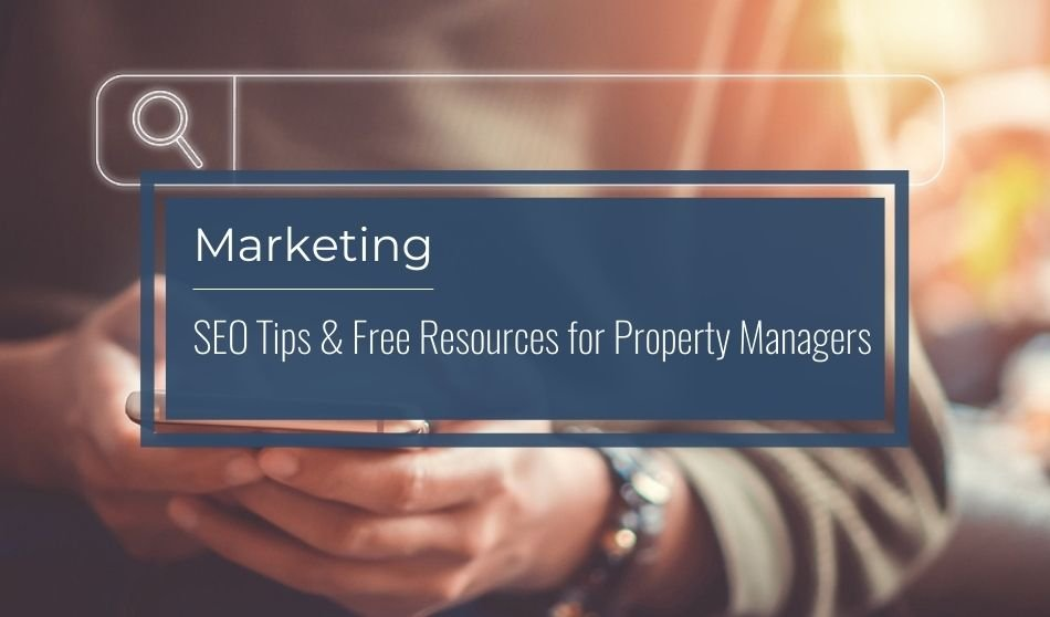 Marketing   SEO Tips and Free Resources for Property Managers