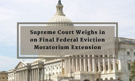 Supreme Court Weighs in on Final Federal Eviction Moratorium Extension