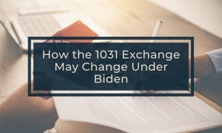 How the 1031 Exchange May Change Under Biden