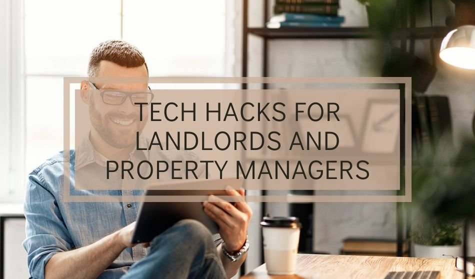 Tech Hacks for Landlords and Property Managers