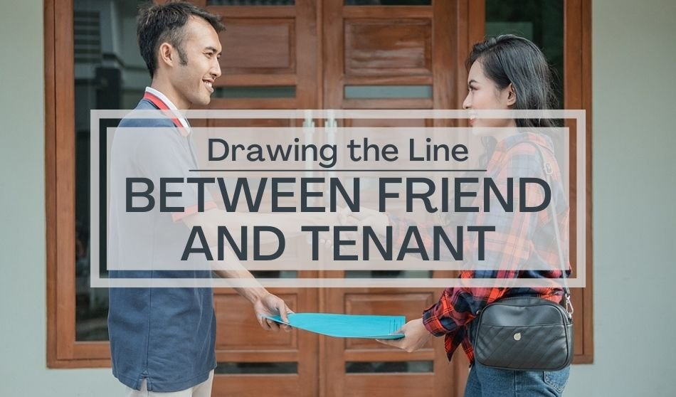 Drawing the Line Between Friend and Tenant