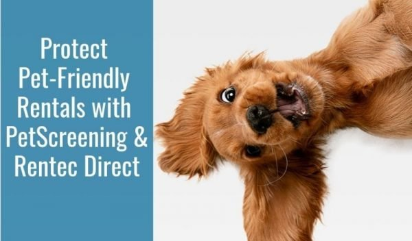 Protect your Pet friendly rentals using PetScreening with Rentec Direct