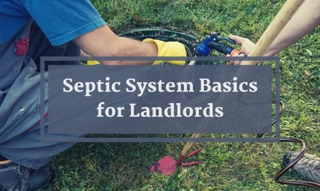 Septic System Basics for Landlords, Property Managers, and Investors
