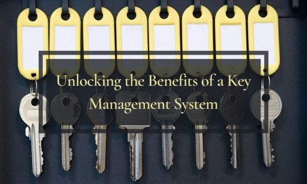 Unlocking the Benefits of a Key Management System