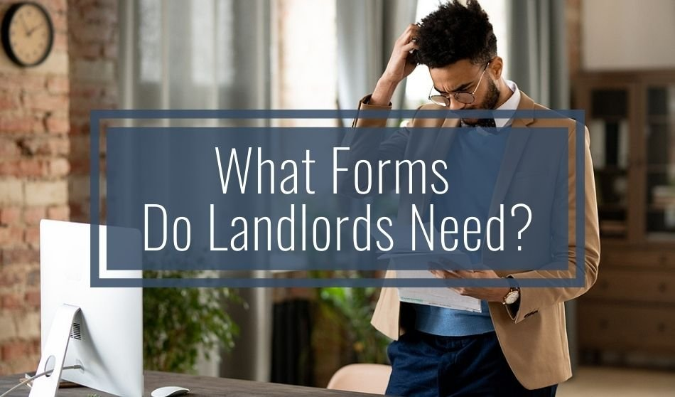 What Forms Do Landlords Need?