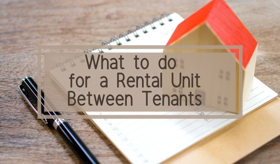 What to do for a Rental Unit Between Tenants